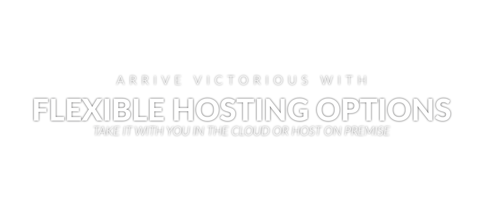 Flexible Hosting Options