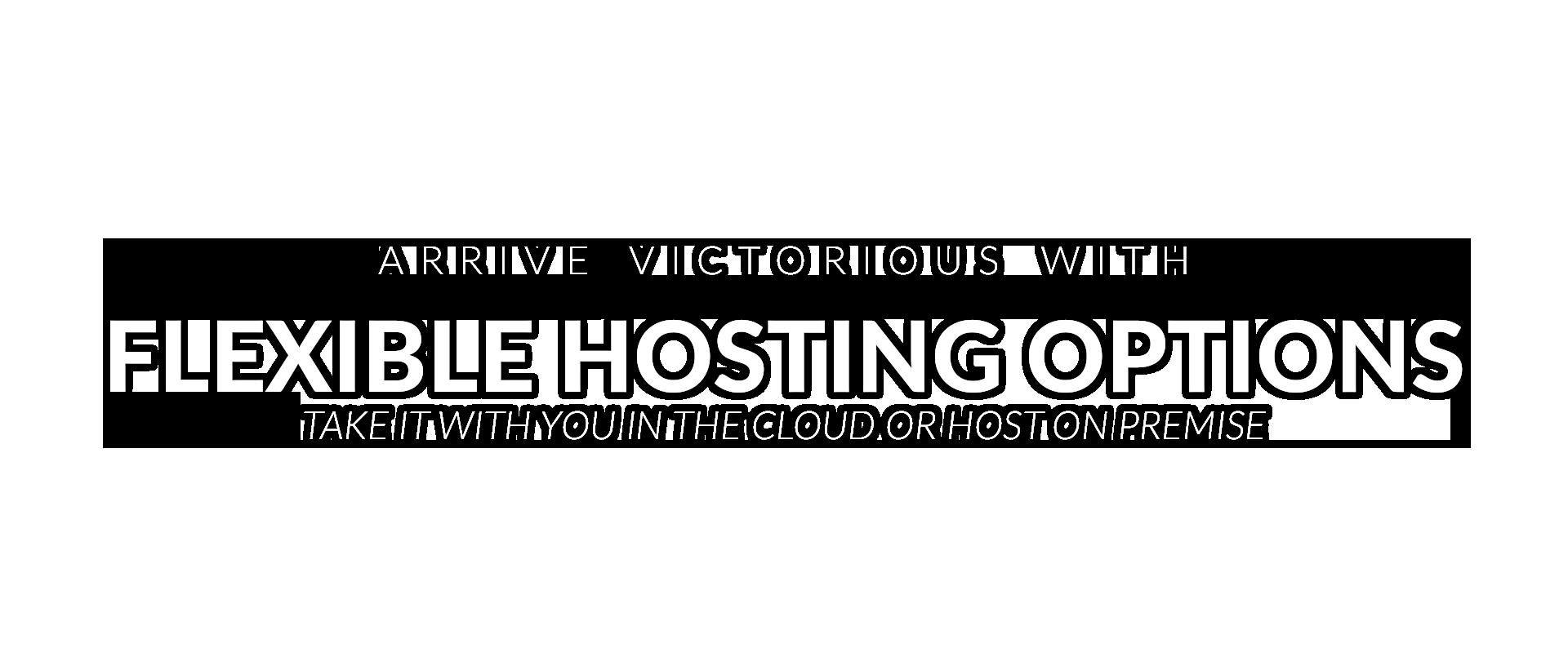 Flexible Hosting Options